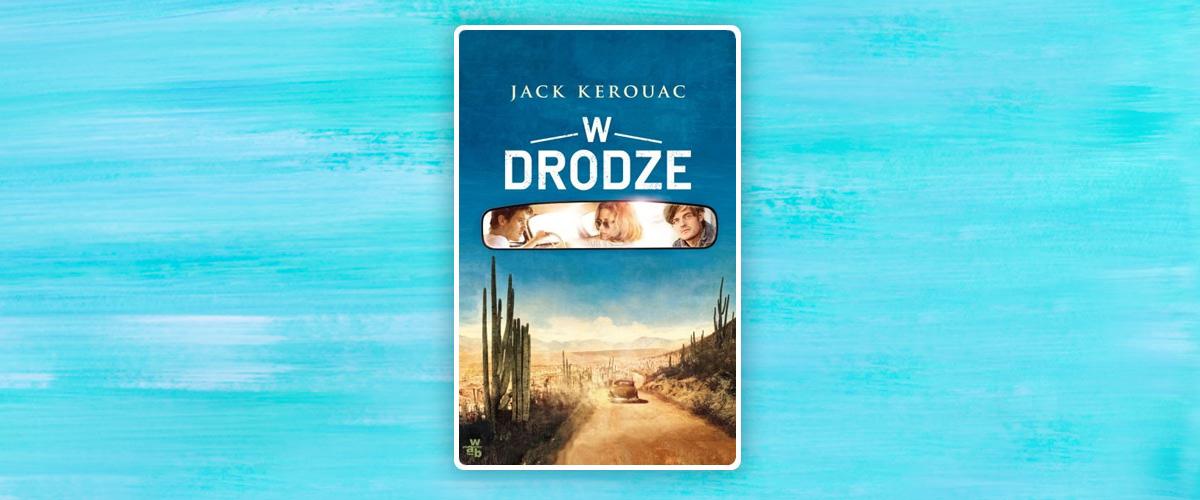 """J. Kerouac """"W drodze"""""""