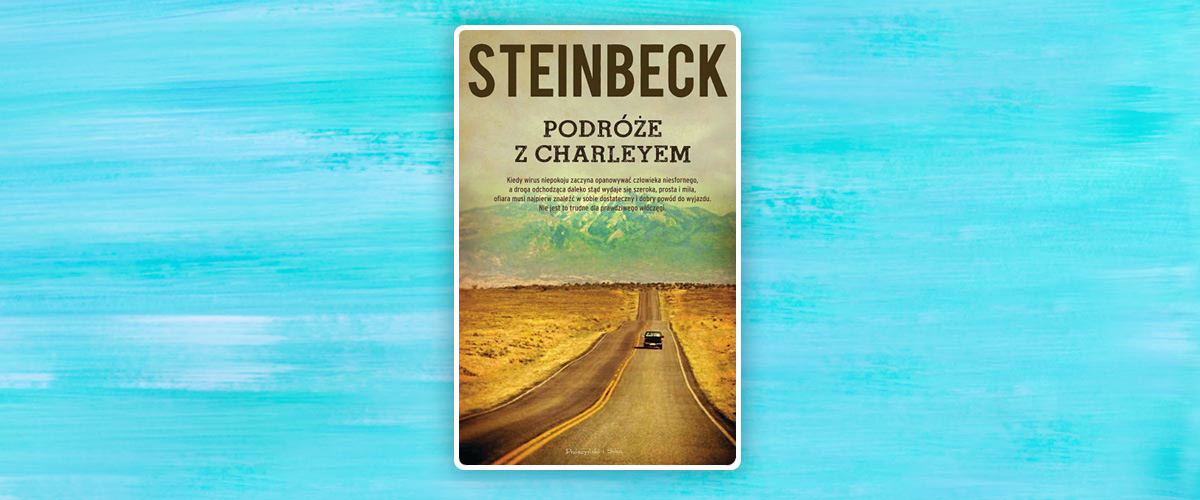 """J. Steinbeck, """"Podróże z Charleyem. W poszukiwaniu Ameryki"""""""