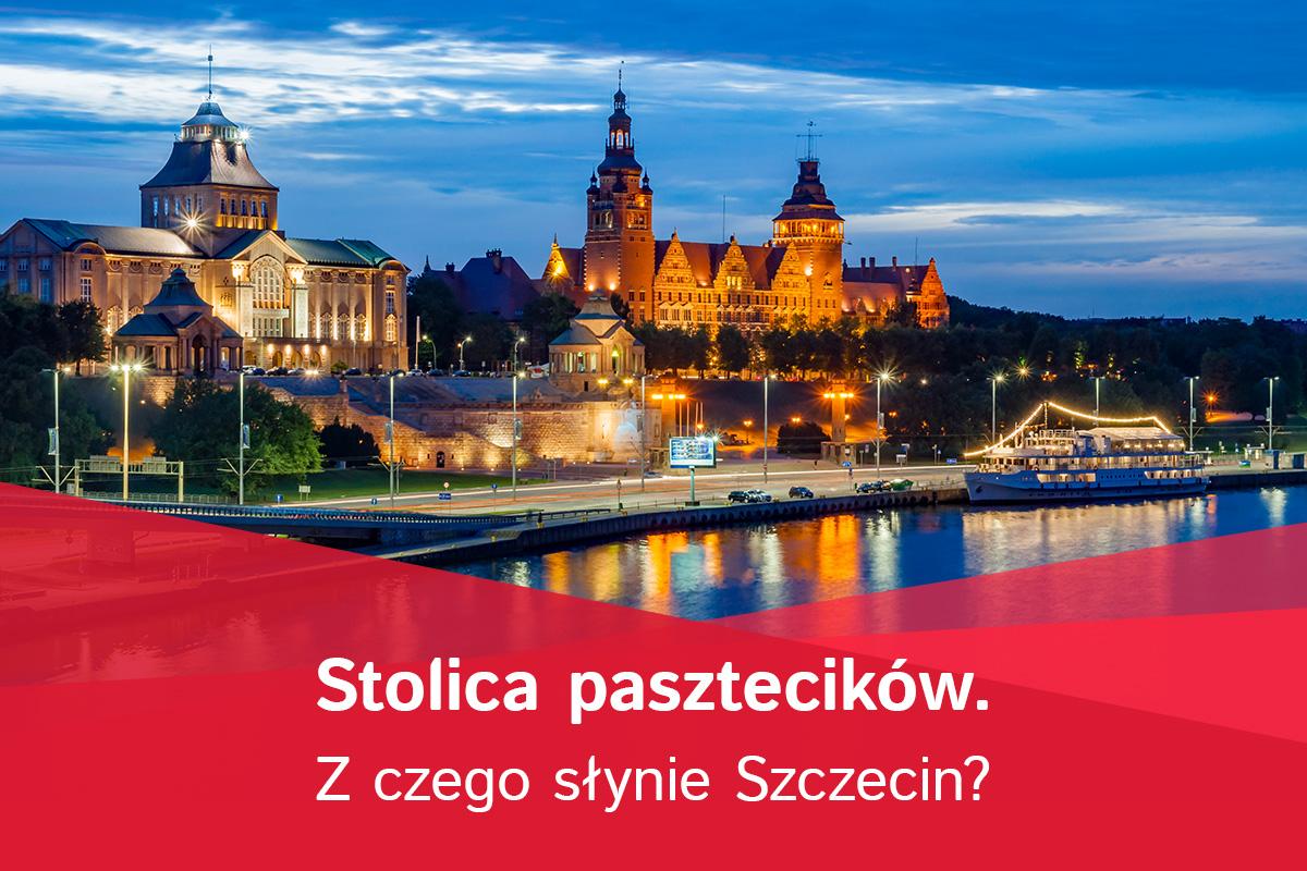 Stolica pasztecików. Z czego słynie Szczecin?